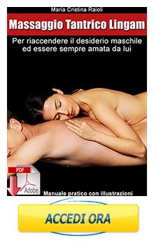 Riaccendi il desiderio maschile facendogli il massaggio Lingam